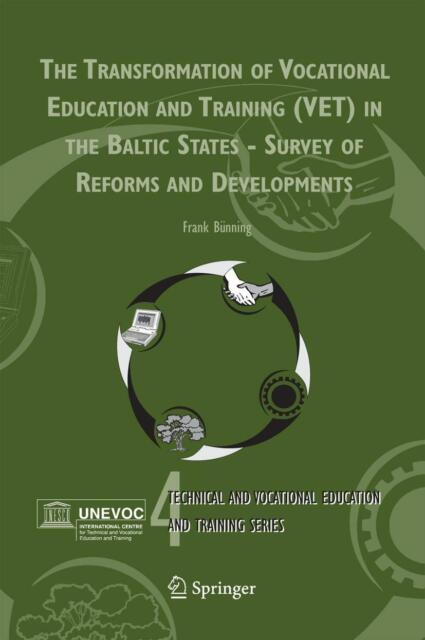 The Transformation of Vocational Education and Training (VET) in the Baltic ...