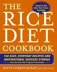 The Rice Diet Cookbook : 150 Easy, Everyday Recipes and Inspirational Success Stories from the Rice Diet Program Community by Kitty Gurkin Rosati (2007, Hardcover)