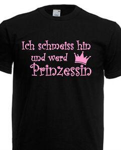Unisex T-Shirt Prinzessin Krone Sprüche Fun Spruch Party lustig bis 5XL DK033