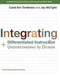 Integrating Differentiated Instruction And Understanding By Design Connecting Content And Kids By Carol Ann Tomlinson The Ascd And Jay Mctighe 2013 Paperback For Sale Online Ebay