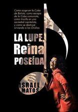 La Lupe, Reina PoseíDa : Como Surge en la Cuba de Batista, Como Escapa de la...