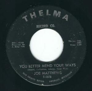 Northern-Soul-Joe-Matthews-THELMA-107-You-better-mend-your-ways-Sorry