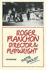 Roger Planchon: Director and Playwright by Yvette Daoust (Paperback, 2010)