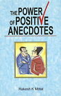 Power of Positive Anecdotes by Rakesh K. Mittal (Paperback, 2009)
