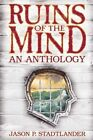 Ruins of the Mind by Jason P Stadtlander (Paperback / softback, 2013)