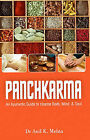 Panchkarma: An Ayurvedic Guide to Clense Body, Mind & Soul by Dr Anil Kumar Mehta (Paperback, 2013)