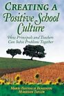 Creating a Positive School Culture: How Principals and Teachers Can Solve Problems Together by Marie-Nathalie Beaudoin, Maureen Taylor (Paperback, 2015)