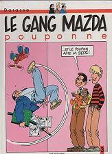 DARASSE. Le Gang Mazda pouponne. Dupuis 1992. EO. neuf