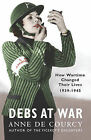 Debs at War: 1939-1945 by Anne De Courcy (Paperback, 2006)