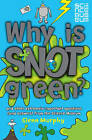 Why is Snot Green?: The Science Museum Question and Answer Book by Glenn Murphy (Paperback, 2007)