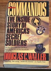 Details about DOUGLAS C WALLER The Commandos NAVY SEALS/DELTA FORCE/GREEN  BERETS 16 pp/photos
