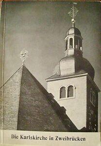 Die-Karlskirche-in-Zweibruecken-Festschrift-der-wiederaufgebauten-Kirche-1970