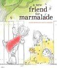 A New Friend for Marmalade by Alison Reynolds (Hardback, 2014)