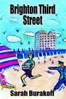 Brighton Third Street by Sarah Burakoff 9780595337934 Paperback 2004