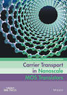 Carrier Transport in Nanoscale MOS Transistors by Hideaki Tsuchiya, Yoshinari Kamakura (Hardback, 2016)