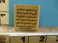Stampin up 2004 my friend saying background rubber stamp 2X