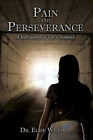 Pain and Perseverance-a Testimony of Life's Lessons 9781449031053 Wilfred