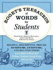 Roget's Thesaurus of Words for Students: Helpful, Descriptive, Precise Synonyms, Antonyms, and Related Terms Every High School and College Student Should Know How to Use by Burton Jay Nadler, David Olsen, Justin Cord Hayes, Michelle Bevilacqua (Paperback, 2014)