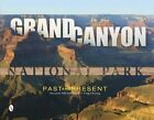 Grand Canyon National Park: Past and Present by Chiang I-Ting, Suzanne Silverthorn (Hardback, 2014)