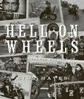 Hell on Wheels: An Illustrated History of Outlaw Motorcycle Clubs by Bill Hayes (Paperback, 2014)