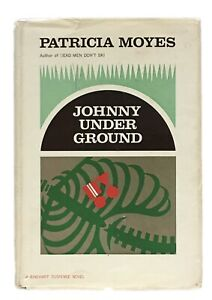 Patricia Moyes: Johnny Under Ground SIGNED FIRST EDITION