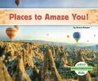 Places to Amaze You! by Grace Hansen (Hardback, 2015)