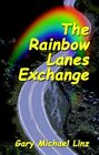 The Rainbow Lanes Exchange a Western Soap Opera 9781588514608 Paperback 1982