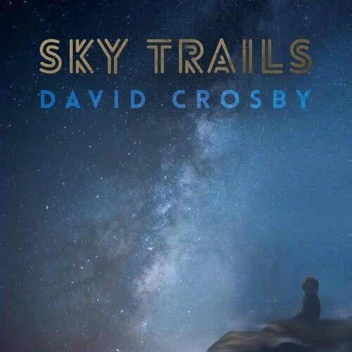 David Crosby - Sky Trails [New Vinyl LP]