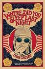 Where Did You Sleep Last Night by Lynn Crosbie (Paperback / softback, 2016)