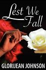 Lest We Fall by Glorijean Johnson (Paperback / softback, 2009)