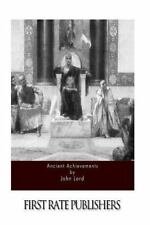 Ancient Achievements by John Lord (2015, Paperback)