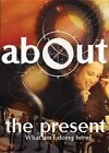 About the Present: What am I Doing Here by R.W. Cargill (Paperback, 2004)