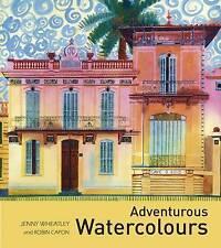 Adventurous Watercolours by Jenny Wheatley (Hardback, 2011)