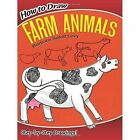 How to Draw Farm Animals by Barbara Soloff-Levy (Paperback, 2009)