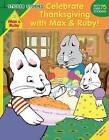 Celebrate Thanksgiving with Max and Ruby! (Sticker Stories) by Grosset & Dunlap (Paperback / softback, 2015)