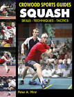 Squash: Skills - Techniques - Tactics by Peter A. Hirst (Paperback, 2011)