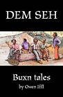 Dem Seh : Bunx Tales by Owen Ifill (Paperback / softback, 2011)