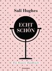 Echt schön von Sali Hughes (2015, Gebundene Ausgabe)