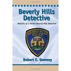 Beverly Hills Detective 9781436367936 by Robert E Downey Paperback