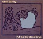 Put The Big Stone Down [Digipak] by Geoff Bartley (CD, 2009, Elixir)