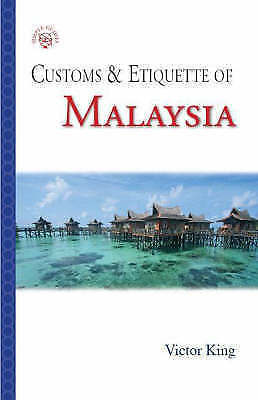 Malaysia: Customs and Etiquette (Simple Guides: Customs and Etiquette), King, Vi
