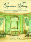 Capricious Fancy: Draping and Curtaining the Historic Interior, 1800-1930 by Gail Caskey Winkler (Hardback, 2012)