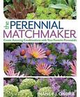 The Perennial Matchmaker by Nancy J. Ondra (Paperback, 2016)