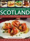 The Food and Cooking of Scotland: Discover the Rich Culinary Heritage of This Historic Land in Over 70 Classic Step-by-step Recipes and 300 Glorious Photographs by Christopher Trotter, Carol Wilson (Paperback, 2008)