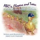 Abc's Flowers and Trees a Walk in The Public Gardens by Janet Lee Harrold