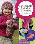 Soft & Simple Knits for Little Ones: 30 Easy Patterns by Heidi Boyd (Paperback, 2007)