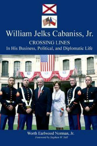 BIRMINGHAM,AL WILLIAM JELKS CABANISS,JR.--CROSSING LINES IN HIS BUSINESS,POLITIC