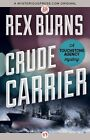 Crude Carrier by Rex Burns (Paperback / softback, 2014)