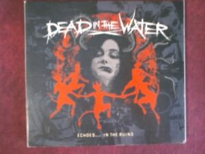 DEAD-IN-THE-WATER-ECHOES-IN-THE-RUINS-2007-CD