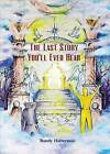 The Last Story You'll Ever Hear by Randy Halterman (Paperback / softback, 2013)